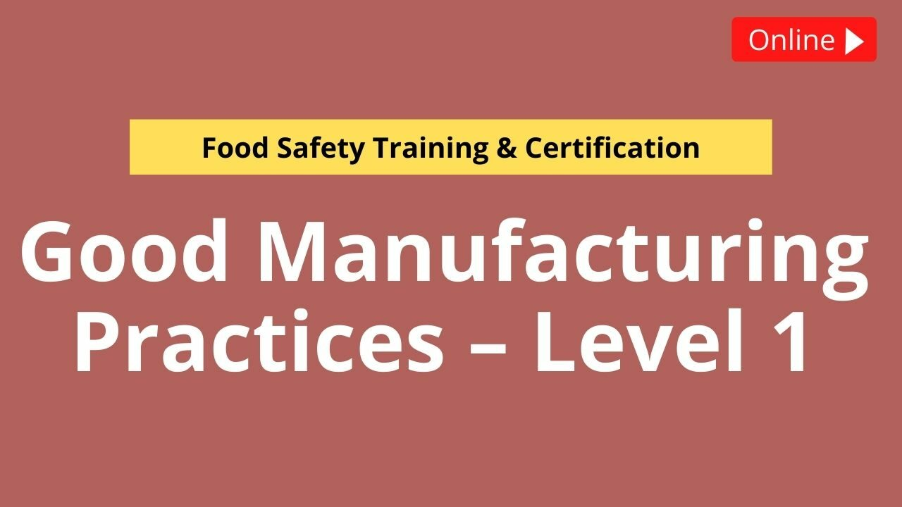 Good Manufacturing Practices – Level 1