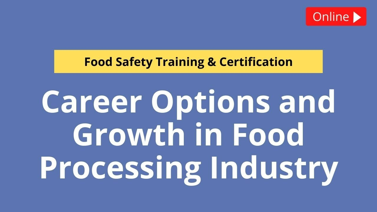 Career Options and Growth in Food Processing Industry